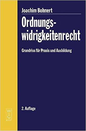 Ordnungswidrigkeitenrecht: Grundriss fuer Praxis und Ausbildung