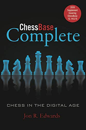 Chessbase Complete: 2019 Supplement: Covering Chessbase 13, 14 & 15