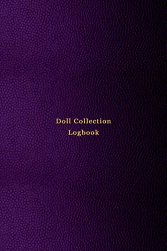 Doll Collection Logbook: Inventory keeping notebook journal for doll collectors | Keep note of, track and record your collectable dolls with this log book | Professional purple pink cover