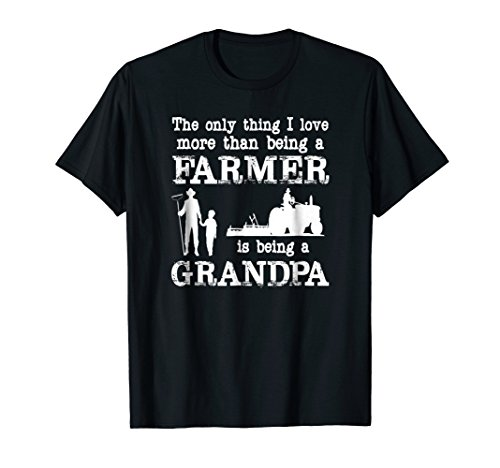 """""""Love Being a Grandpa"""" Funny Farmer T-shirt for Father's Day"""