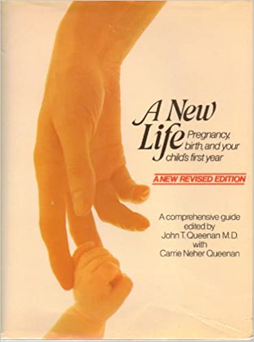 A New Life: Pregnancy, Birth, and Your Child's First Year
