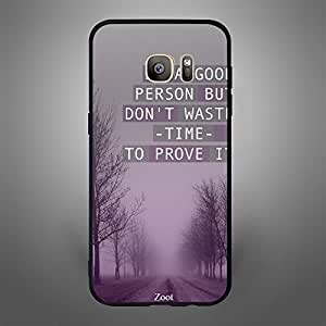 Samsung Galaxy S7 Edge Be a Good Person But Dont waste time to Prove it