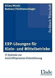 ERP-Lösungen für Klein- und Mittelbetriebe: IT-Systeme zur Geschäftsprozess-Unterstützung