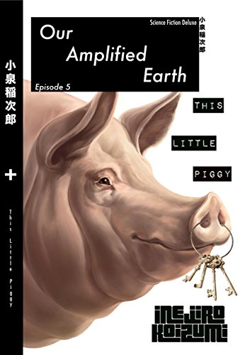 Amazon This Little Piggy Our Amplified Earth Episode 5 Ebook