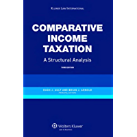 Comparative Income Taxation, A Structural Analysis 3rd Edition Revised Ebook (English Edition)