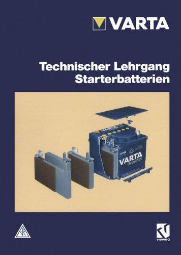 Technischer Lehrgang Starterbatterien (German Edition)