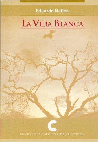 La Vida Blanca (Spanish Edition) PDF