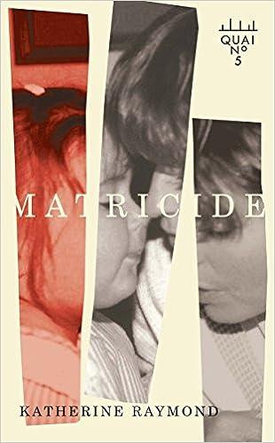 Matricide - Katherine Raymond