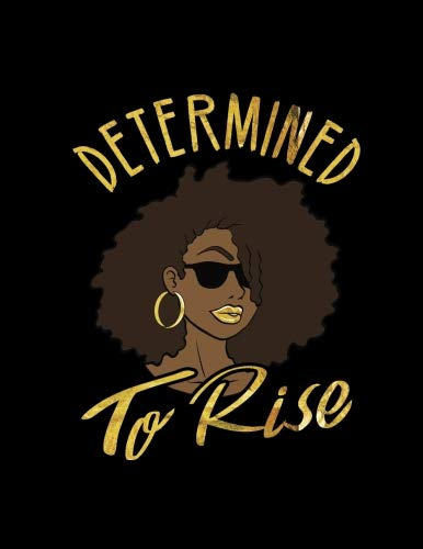 (Determined To Rise: Black Girl Magic African Queen Faux Gold Lips Hoop Earrings  Natural Hair Diva Afro 2019 Calendar Weekly Planner To Do List ... (Black Queens NYC - 2019-2020 Calendar))