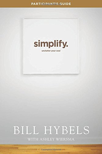 Simplify Participant's Guide: Unclutter Your Soul