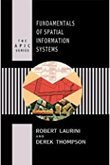 Fundamentals of Spatial Information Systems (Apic Studies in Data Processing) Kindle Edition