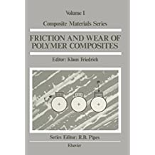 Friction and Wear of Polymer Composites (Composite Materials Series)