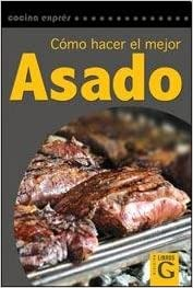 Como Hacer El Mejor Asado / How to Make the Best Roast ...