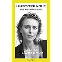 Maria Sharapova : Unstoppable : Mon autobiographie (French Edition)