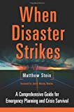 img - for By Matthew Stein - When Disaster Strikes: A Comprehensive Guide for Emergency Planning and Crisis Survival (10/17/11) book / textbook / text book