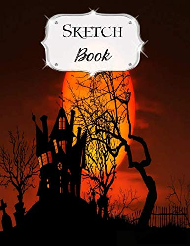 Sketch Book: Halloween | Sketchbook | Scetchpad for Drawing or Doodling | Notebook Pad for Creative Artists | #3 | Haunted House ()