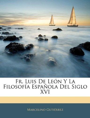 Fr. Luis De León Y La Filosofía Española Del Siglo XVI (Spanish Edition) pdf epub