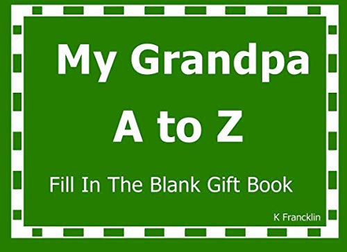 My Grandpa A to Z Fill In The Blank Gift Book (A to Z Gift Books) (Volume 4)