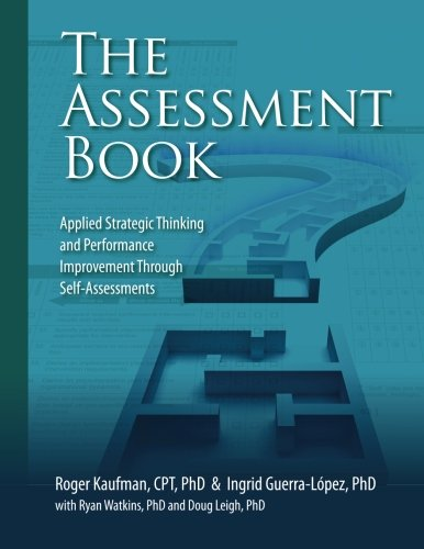 The Assessment Book: Applied Strategic Thinking and Performance Improvement Through Self-Assessments