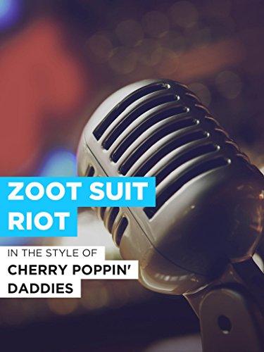 - Zoot Suit Riot