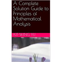A Complete Solution Guide to Principles of Mathematical Analysis