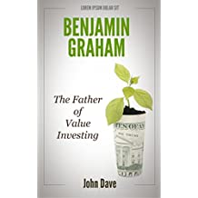 Benjamin Graham: The Father of Value Investing (English Edition)