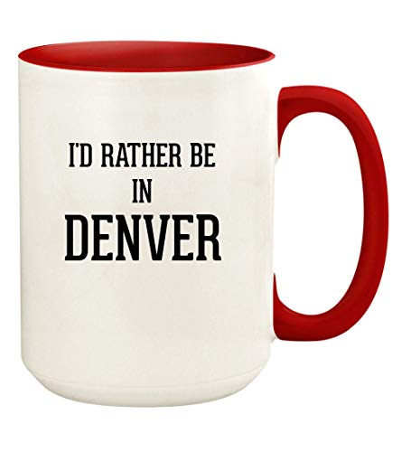 I'd Rather Be In DENVER - 15oz Ceramic Colored Handle and Inside Coffee Mug Cup, Red (Christmas In Denver Events)