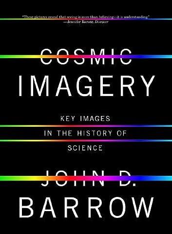 Cosmic Imagery: Key Images in the History of Science by John D. Barrow (2009-12-14) (John Barrow Norton)