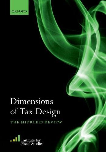 Dimensions of Tax Design: The Mirrlees Review by Oxford University Press