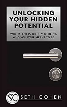 Unlocking Your Hidden Potential: Why Talent Is The Key To Being Who