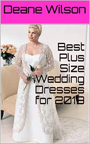 Best Plus Size Wedding Dresses for 2019 - Kindle edition by ...