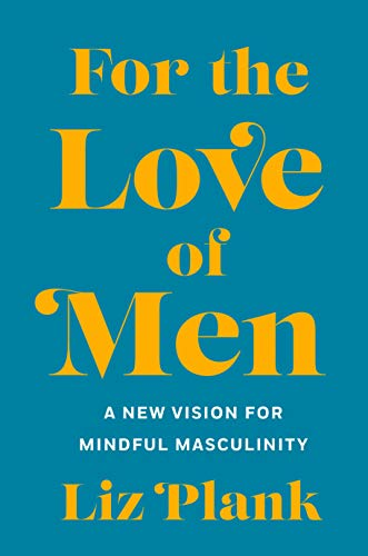 Pdf Social Sciences For the Love of Men: A New Vision for Mindful Masculinity