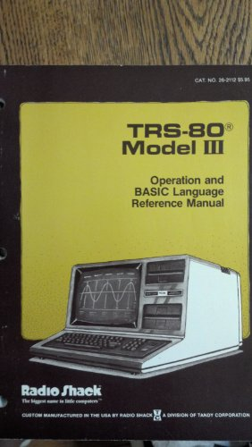 TRS-80 Model III: Operation And BASIC Language Reference Manual