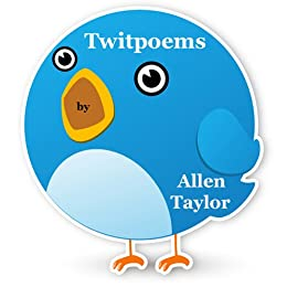 Twitpoems by [Taylor, Allen]