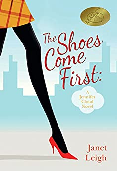 The Shoes Come First: A Jennifer Cloud Novel (Jennifer Cloud Series Book 1) by [Leigh, Janet]
