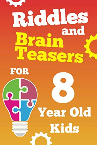 Riddles and Brain Teasers For 8 Year Old Kids: Fun Riddles and Tricky Questions for 8 Year Old Boys and Girls, Gamified with Score Sheets and Clues Make it Fun for Friends and Family Too!