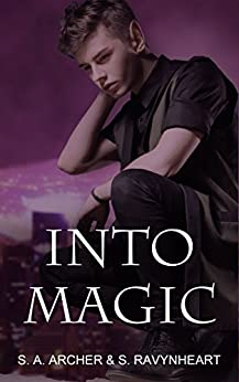 Into Magic (The Sidhe (Urban Fantasy Series) Book 3) by [Archer,S. A., Ravynheart,S.]