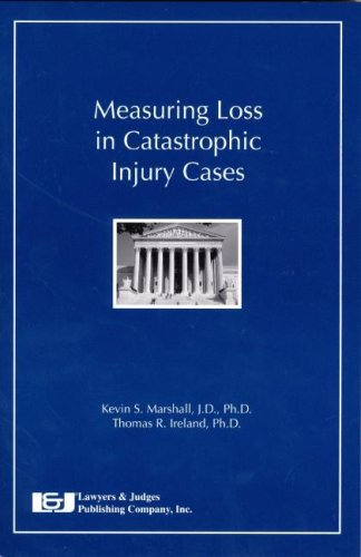 Measuring Loss in Catastrophic Injury Cases (Best Personal Injury Lawyer)