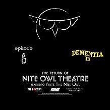 Nite Owl Theatre starring Fritz The Nite Owl: Episode 8