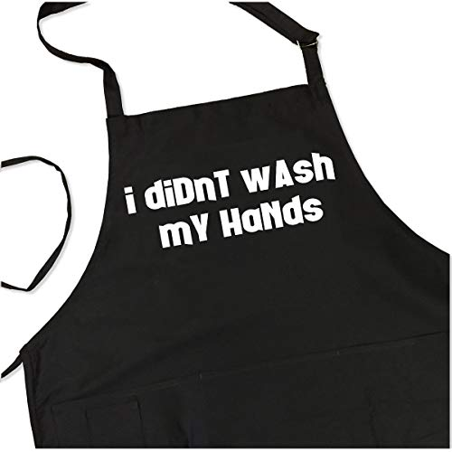 I Didnt Wash My Hands Apron - Funny BBQ Grill Apron Saying - 1 Size Fits All Chef Quality Poly/Cotton with Pockets, Adjustable Neck and Long Waist Ties