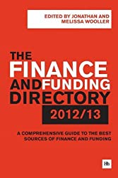 The Finance and Funding Directory 2012/13: A Comprehensive Guide to the Best Sources of Finance and Funding