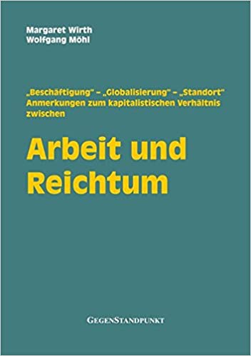 """Arbeit und Reichtum: """"Beschäftigung"""" – """"Globalisierung"""" – """"Standort ..."""