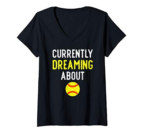 Dreaming About Softball - Womens Funny Dreaming About Softball Cute Gift Girl Cool Sports V-Neck T-Shirt