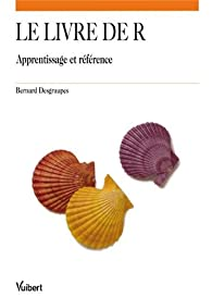 Le livre de R - Apprentissage et référence par Bernard Desgraupes