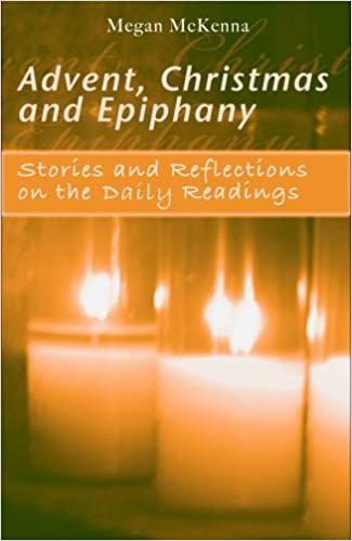 Advent, Christmas and Epiphany: Stories and Reflections on the Daily Readings by Megan McKenna (2008-10-31)
