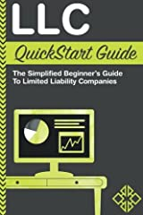 LLC QuickStart Guide - The Simplified Beginner's Guide to Limited Liability Companies Paperback