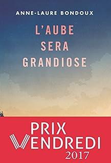 L'aube sera grandiose, Bondoux, Anne-Laure