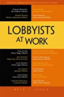 Lobbyists at Work Front Cover