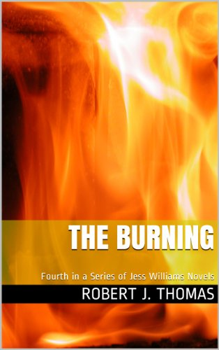 THE BURNING: Fourth in a Series of Jess Williams Westerns (A Jess Williams Western Book 4)