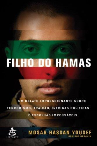 Filho do Hamas: Um relato impressionante sobre terrorismo, traição, intrigas políticas e escolhas impensáveis